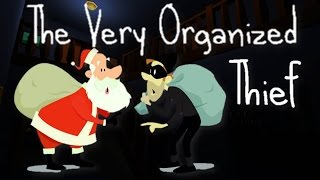STEALING CHRISTMAS! | The Very Organised Thief