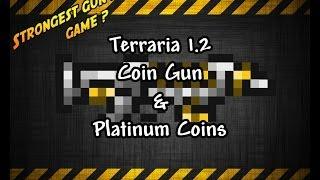 getlinkyoutube.com-Terraria 1.2 Coin Gun and Platinum Coins , Strongest Gun in Terraria???