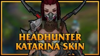 getlinkyoutube.com-Headhunter Katarina LoL Custom Skin ShowCase