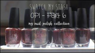 getlinkyoutube.com-Swatch My Stash - OPI Part 6 | My Nail Polish Collection