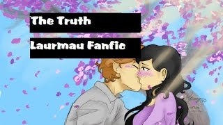 Truth [Laurmau Fanfic Ep.1]