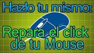 Repara el click de tu mouse / ratón, click fantasma, ghost click, Hazlo Tu Mismo.