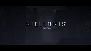 Stellaris - Utopia Reveal Teaser