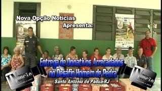 Nova Opção Notícias-Entrega de Donativos Arrecadados no 1º Dasafio Homem de Pedra