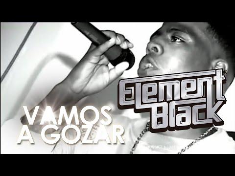 Vamos A Gozar de Element Black Letra y Video