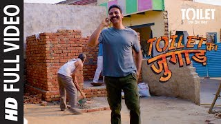 Toilet Ka Jugaad Full Video | Toilet  Ek Prem Katha | Akshay Kumar, Bhumi Pednekar | Vickey