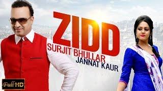 getlinkyoutube.com-New Punjabi Songs 2015 | ZIDD | SURJIT BHULLAR feat. JANNAT KAUR | Latest Punjabi Songs 2015