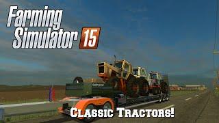getlinkyoutube.com-Farming Simulator 15: Mod Spotlight #76: Classic Tractors!