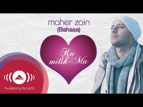Maher Zain - Ku MilikMu | Official Lyrics Video
