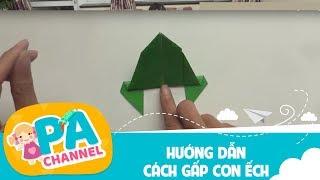 Thủ công lớp 3   Hướng dẫn cách GẤP CON ẾCH   kỹ thuật gấp hình   PA channel