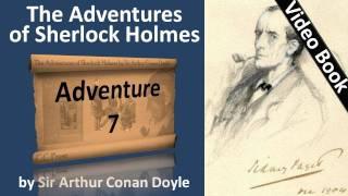 Adventure 07 - The Adventures of Sherlock Holmes by Sir Arthur Conan Doyle
