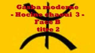 getlinkyoutube.com-Gasba chaoui moderne - hocine chaoui -  K7 3 - Face B titre 2
