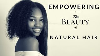 getlinkyoutube.com-WHY YOU SHOULD GO NATURAL!!! | Empowering The Beauty of Natural Hair