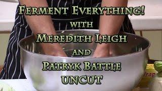 getlinkyoutube.com-Ferment Everything! UNCUT
