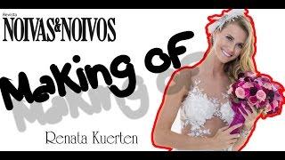 getlinkyoutube.com-RENATA KUERTEN - MAKING OF REVISTA NOIVAS & NOIVOS