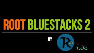 getlinkyoutube.com-How To Root BlueStacks 2 (Works Below 2.4.42.6250 Versions)