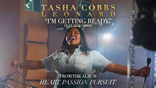 Tasha Cobbs Leonard - I'm Getting Ready ft. Nicki Minaj (Official Audio) width=