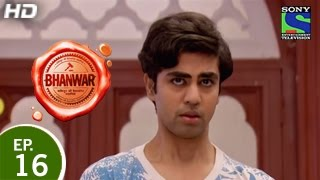 Bhanwar - भंवर - Episode 16 - 28th February 2015