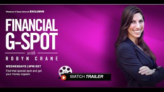 The Financial G-Spot (TV Trailer) w/ Robyn Crane