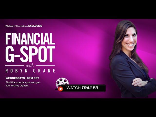 The Financial G-Spot (TV Trailer) w/ Robyn Crane