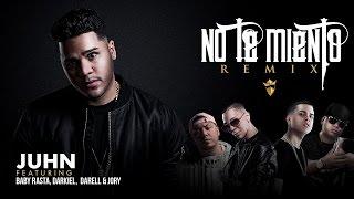 Juhn - No Te Miento Remix [Feat. Baby Rasta, Darkiel, Darell y Jory Boy]