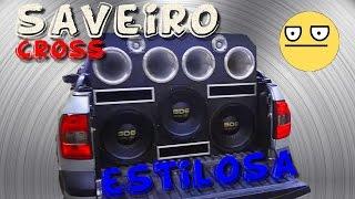 getlinkyoutube.com-Saveiro Cross ESTILOSA 3 EROS 1350WRMS... ☢JuNiOr SoM♛®
