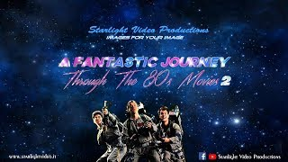 A Fantastic Journey Through The 80s Movies 2