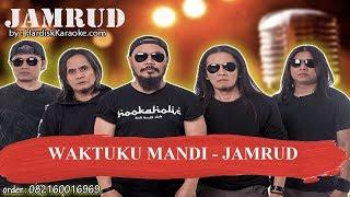 WAKTUKU MANDI   JAMRUD Karaoke