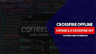 getlinkyoutube.com-CrossFire Offline: CSFIRED 3.0 / 2016