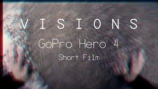 getlinkyoutube.com-GoPro Hero 4 Short Film | VISIONS