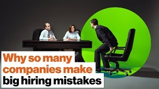Making Bad Hiring Mistakes