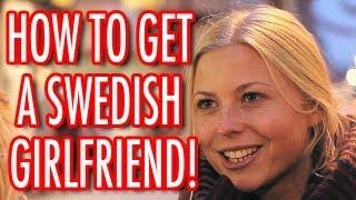 getlinkyoutube.com-HOW TO GET A SWEDISH GIRLFRIEND