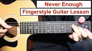 Never Enough - The Greatest Showman | Fingerstyle Guitar Lesson (Tutorial) How to play Fingerstyle