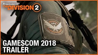 The Division 2 - Gamescom 2018 Játékmenet Trailer