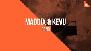 getlinkyoutube.com-Maddix & KEVU - BANG