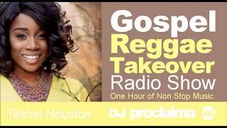 GOSPEL REGGAE 2018  - One Hour Gospel Reggae Takeover Show - DJ Proclaima 8th June width=
