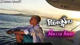 getlinkyoutube.com-MC Pedrinho - Nosso Amor (Video Clipe Oficial 2016)(Lyric Video) Studio THG