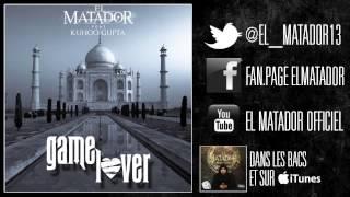 El Matador - Game Lover (ft. Kuhoo Gupta)