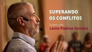 getlinkyoutube.com-Superando os Conflitos | Curso com Lama Padma Samten em Curitiba (mar/2016)