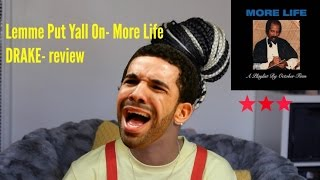 Lemme Put Yall On: 4 More Life Review