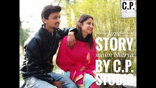 Love story || mann bharya || video by C.P. Studio.