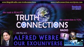 Alfred Webre: Our ExoUniverse - Truth Connections Radio