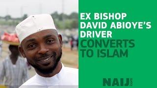 Ex Bishop David Abioye's driver quits Living Faith Church, converts to Islam