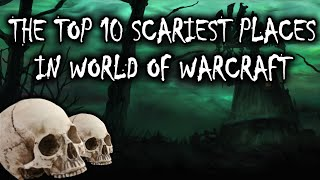 getlinkyoutube.com-The Top 10 Scariest Places in World of Warcraft