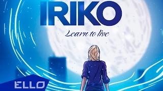 getlinkyoutube.com-IRIKO - Learn to Live / ELLO UP^ /