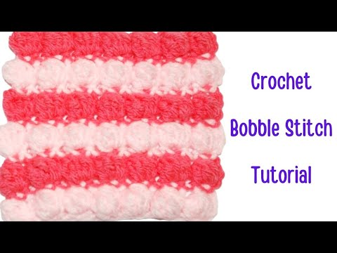 Crochet Bobble Stitch Tutorial