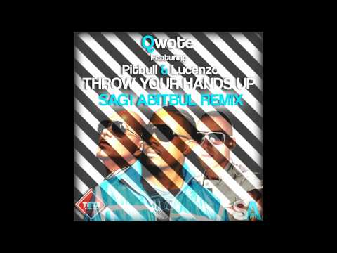 Qwote Ft  Pitbull &amp; Lucenzo - Throw Your Hands Up Sagi Abitbul Remix TETA