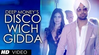 "getlinkyoutube.com-Deep Money ""Disco Wich Gidda Tera"" ft. Ikka Full Video Song HD | Latest Punjabi Song 2013"