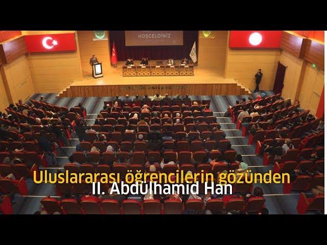Uluslararası Öğrencilerin gözünden II. Abdülhamid