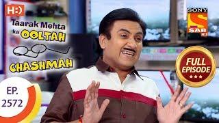 Taarak Mehta Ka Ooltah Chashmah - Ep 2572 - Full Episode - 9th October, 2018 width=